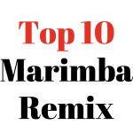 Top 10 Marimba Remix Ringtones 2020