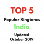 Top 5 popular ringtones in the India update October 2019